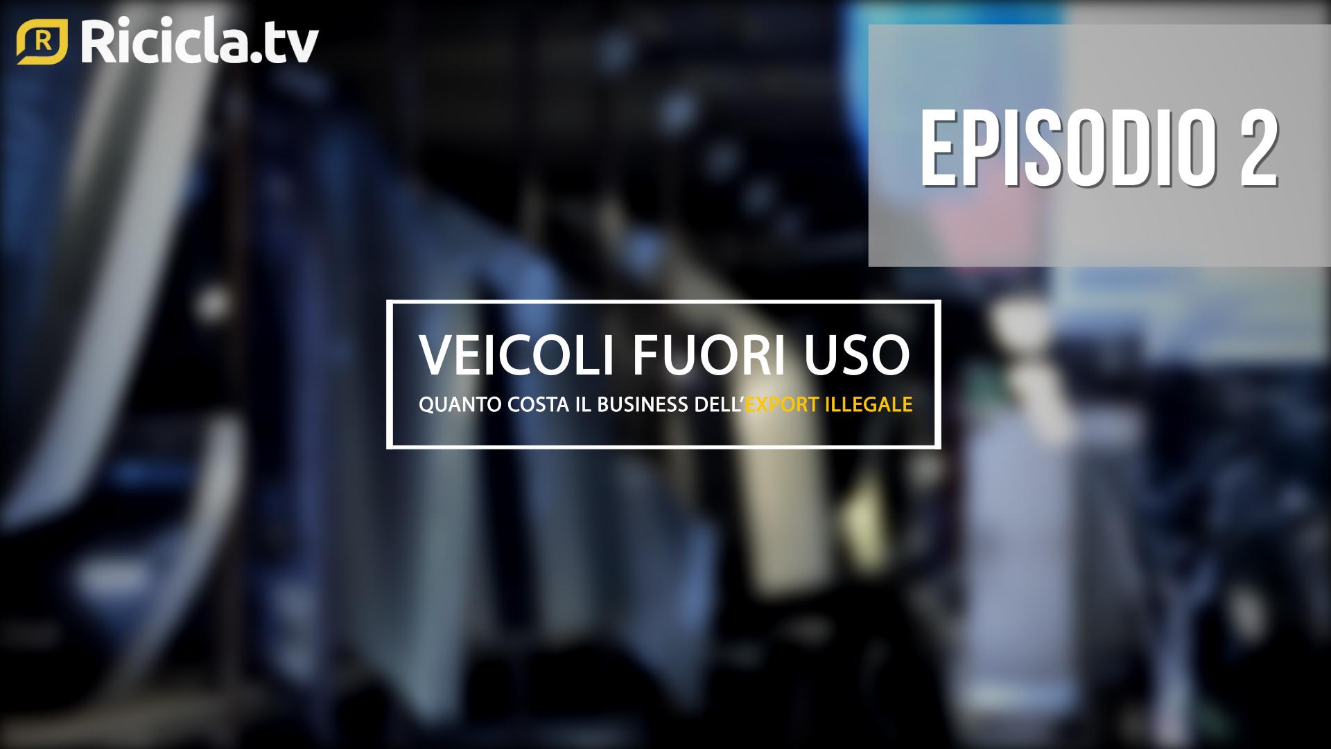 VEICOLI A FINE VITA, QUANTO COSTA IL BUSINESS DELL'EXPORT ILLEGALE