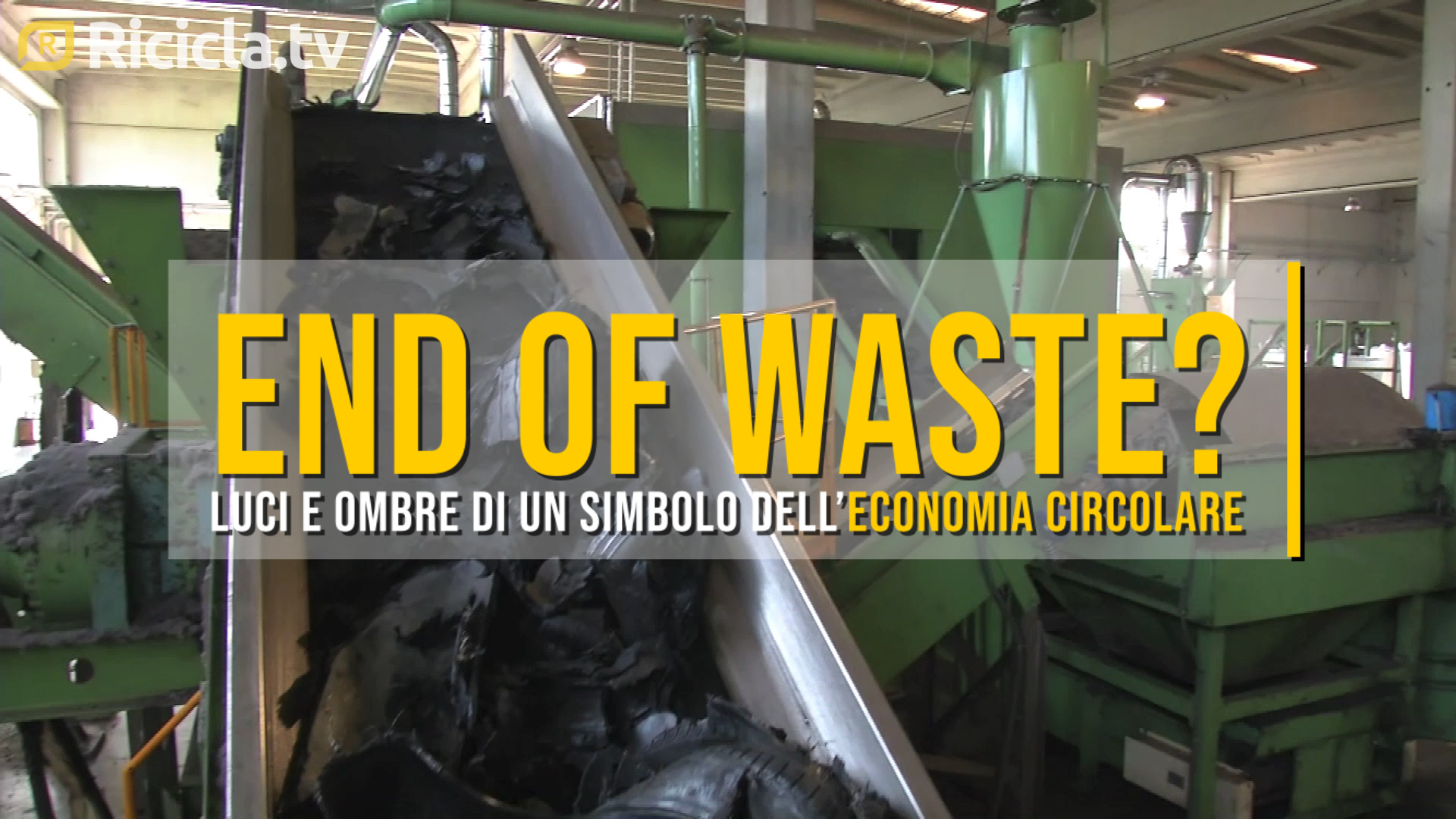 END OF WASTE, TRA LUCI E OMBRE